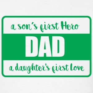 Dad is my first - Men's T-Shirt