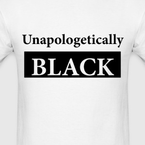 Unapologetically Black - Men's T-Shirt