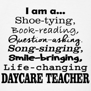 Daycare teacher - i am a daycare teacher - Men's T-Shirt