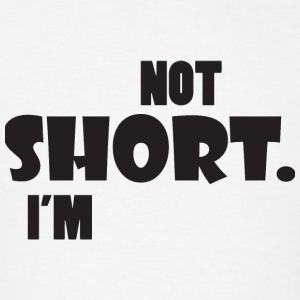 Short - I'm not short, I'm fun size - Men's T-Shirt