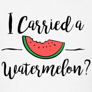 Watermelon - I carried a watermelon dirty dancin - Men's T-Shirt