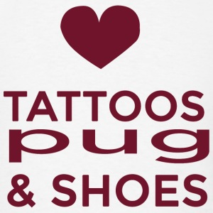 Pug - tattoos pug and shoes - Men's T-Shirt
