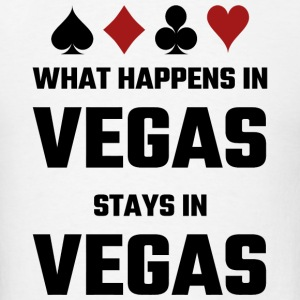 Vegas - What Happens In Vegas Stays In Vegas - Men's T-Shirt