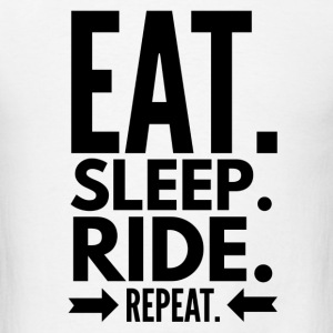 Eat Sleep Ride Repeat - Men's T-Shirt