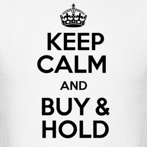 KEEP CALM AND BUY & HOLD - Men's T-Shirt