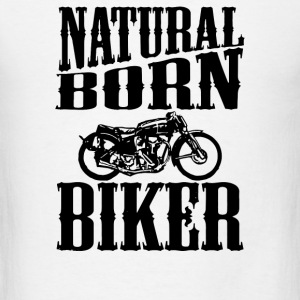 Natural Born Biker - Men's T-Shirt