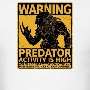 Predator activity is high - Men's T-Shirt