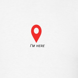 I'm here. - Men's T-Shirt