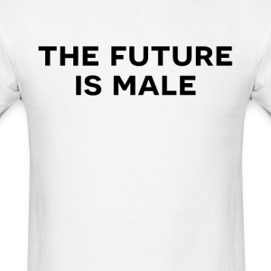 The future is male - Men's T-Shirt