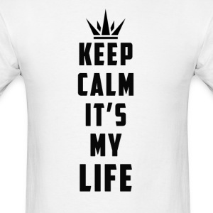 keep calm it's my life - Men's T-Shirt