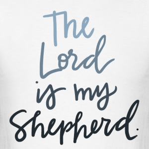 The Lord Is My Shepherd - Men's T-Shirt