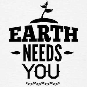 EARTH_NEED_YOU - Men's T-Shirt