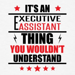 It's An Executive Assistant Thing - Men's T-Shirt