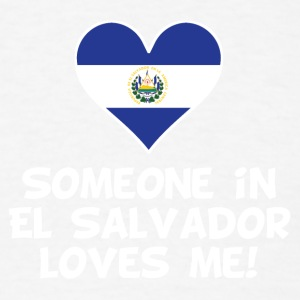 Someone In El Salvador Loves Me - Men's T-Shirt