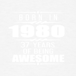 Born in 1980 37 Years of Being Awesome - Men's T-Shirt
