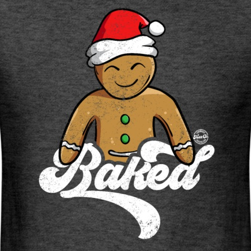 BAKED Funny Gingerbread Man Christmas Cookie - Men's T-Shirt