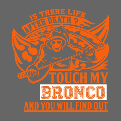 Touch my Bronco Mens T-Shirt - Men's T-Shirt