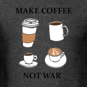 Make Coffee - Men's T-Shirt
