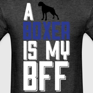 A Boxer Is My Bff T Shirt - Men's T-Shirt