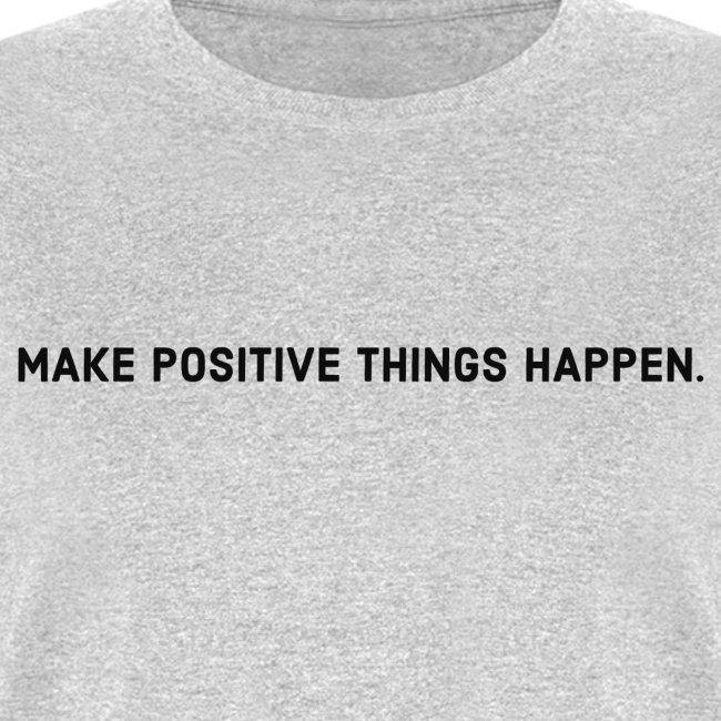 Positive Things Happen
