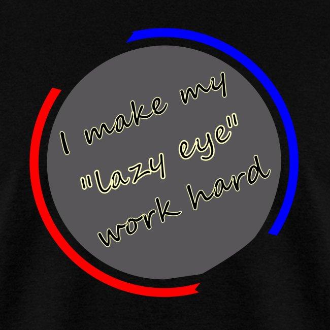 I make my lazy eye work hard