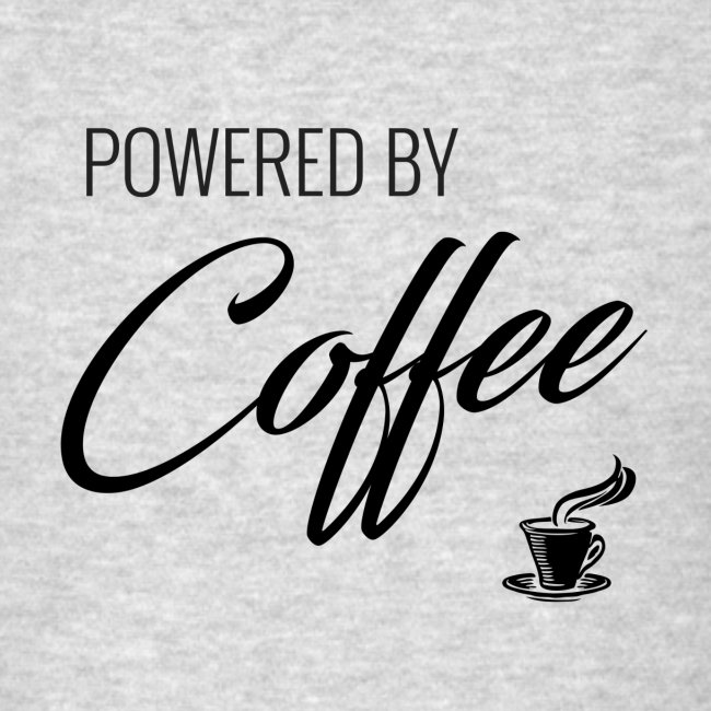 Powered by Coffee
