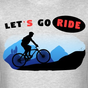Let's Go Ride biking motivation version 2 - Men's T-Shirt