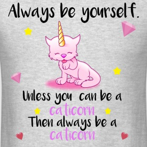 Always be yourself - caticorn - Men's T-Shirt