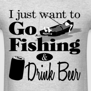 Go Fishing And Drink Some Beer T Shirt - Men's T-Shirt