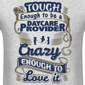 Tough Enough To Be A Daycare Provider T Shirt - Men's T-Shirt