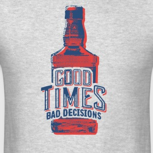 Good Time Bad Decisions Wine T Shirt - Men's T-Shirt