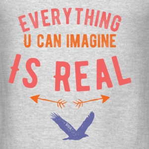 Everything is real - Men's T-Shirt