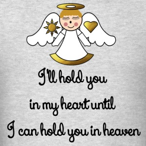 Memorial Infant-Child I Will Hold You In My Heart - Men's T-Shirt