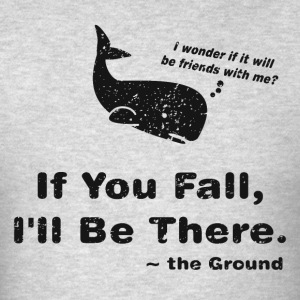 If You Fall, I'll be There - Men's T-Shirt
