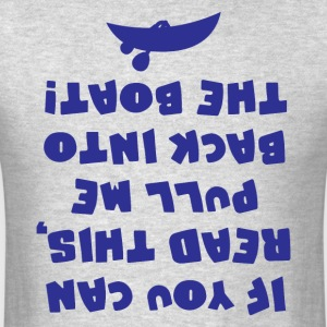 If You Can Read This Pull Me Back In The Boat Tee - Men's T-Shirt