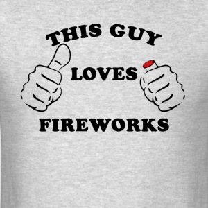 This Guy Loves Fireworks 4th Of July - Men's T-Shirt