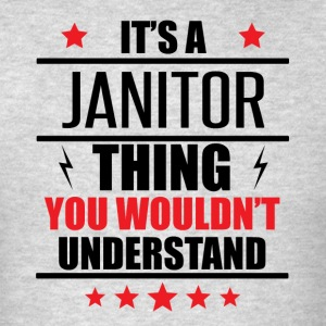 It's A Janitor Thing - Men's T-Shirt