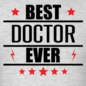 Best Doctor Ever - Men's T-Shirt
