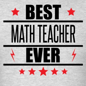 Best Math Teacher Ever - Men's T-Shirt