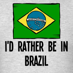 I'd Rather Be In Brazil - Men's T-Shirt