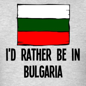 I'd Rather Be In Bulgaria - Men's T-Shirt