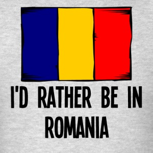 I'd Rather Be In Romania - Men's T-Shirt