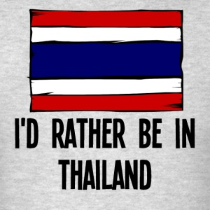 I'd Rather Be In Thailand - Men's T-Shirt