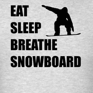 Eat Sleep Breathe Snowboard - Men's T-Shirt