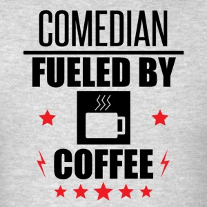 Comedian Fueled By Coffee - Men's T-Shirt