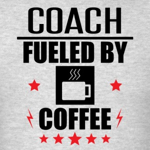 Coach Fueled By Coffee - Men's T-Shirt
