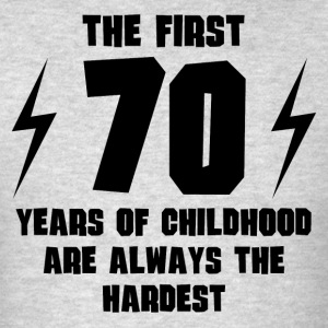 The First 70 Years Of Childhood - Men's T-Shirt
