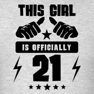 This Girl Is Officially 21 - Men's T-Shirt