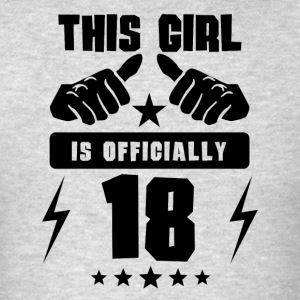 This Girl Is Officially 18 - Men's T-Shirt