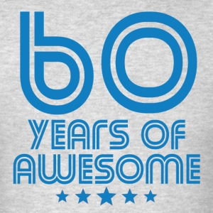 60 Years Of Awesome 60th Birthday - Men's T-Shirt